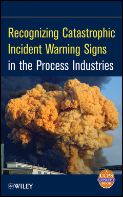 Couverture de l'ouvrage Recognizing catastrophic incident warning signs in the process industries