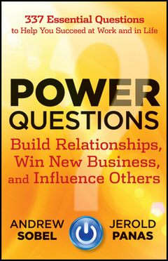 Couverture de l'ouvrage Power questions: build relationships, win new business, and influence others (hardback)