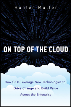 Couverture de l'ouvrage On top of the cloud: how cios leverage new technologies to drive change and build value across the enterprise (hardback)