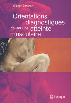 Couverture de l'ouvrage Orientations diagnostiques devant une atteinte musculaire
