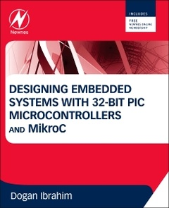 Couverture de l'ouvrage Designing Embedded Systems with 32-Bit PIC Microcontrollers and MikroC