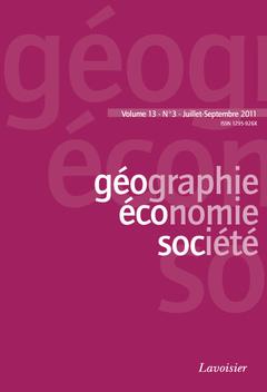 Couverture de l'ouvrage Géographie, économie, société Vol. 13 N° 3 - Juillet-Septembre 2011