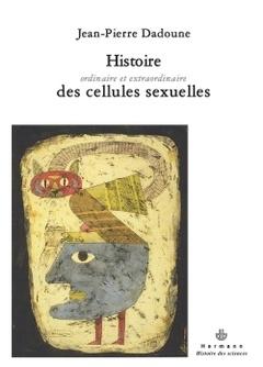 Couverture de l'ouvrage Histoire ordinaire et extraordinaire des cellules