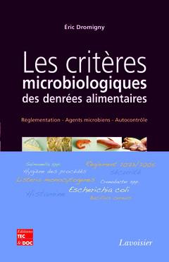 Couverture de l'ouvrage Les critères microbiologiques des denrées alimentaires