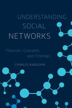 Couverture de l'ouvrage Understanding social networks: theories, concepts and findings