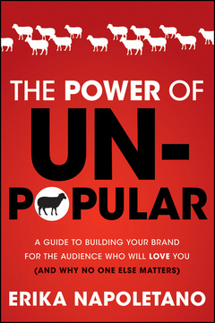 Cover of the book The power of unpopular: a guide to building your brand for the audience who will love you (and why no one else matters) (hardback)