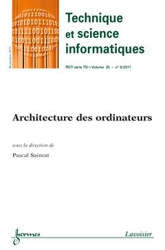 Couverture de l'ouvrage Architecture des ordinateurs (Technique et science informatiques RSTI série TSI Volume 30 N° 9/Novembre 2011)