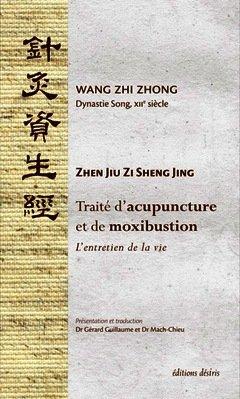 Couverture de l'ouvrage Traité d'acupuncture et de moxibustion : l'entretien de la vie