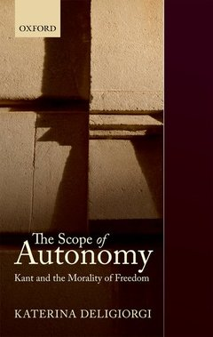Couverture de l'ouvrage The scope of autonomy: kant and the morality of freedom