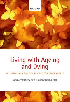 Couverture de l'ouvrage Living with ageing and dying: palliative and end of life care for older people