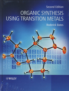 Couverture de l'ouvrage Organic synthesis using transition metals (2nd Ed.)