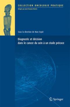 Couverture de l'ouvrage Diagnostic et décision dans le cancer du sein à un stade précoce