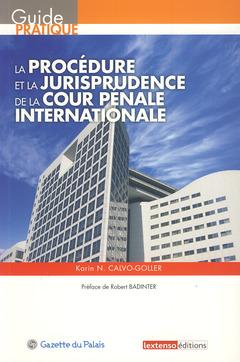 Couverture de l'ouvrage La procédure et la jurisprudence de la Cour pénale internationale