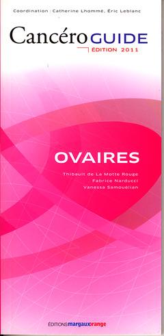 Couverture de l'ouvrage Cancéroguide Ovaires (Édition 2011)