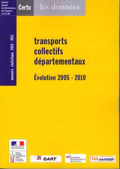 Couverture de l'ouvrage Transports collectifs départementaux, évolution 2005 - 2010
