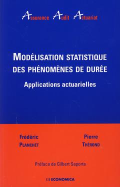 Couverture de l'ouvrage Modélisation statistique des phénomènes de durée : applications actuarielles (Coll. Assurance, Audit, Actuariat)
