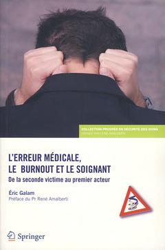 Couverture de l'ouvrage L'erreur médicale, le burnout et le soignant