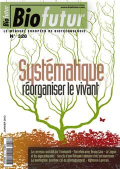 Couverture de l'ouvrage Biofutur N° 328 : Systématique, réorganiser le vivant (Janvier 2012)