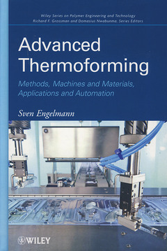 Couverture de l'ouvrage Advanced thermoforming: Methods, machines and materials, applications and automation