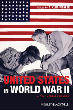 Couverture de l'ouvrage The united states in world war ii: a documentary reader (hardback) (series: uncovering the past: documentary readers in american history)