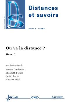 Couverture de l'ouvrage Où va la distance ? Tome 1 (Distances et savoirs Vol.9 N° 3/Juillet-Septembre 2011)