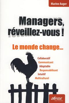Couverture de l'ouvrage Managers, réveillez-vous ! Le monde change