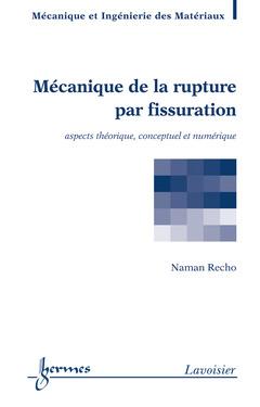 Couverture de l'ouvrage Mécanique de la rupture par fissuration
