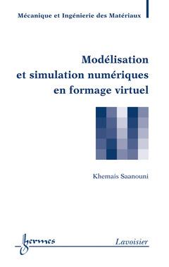 Couverture de l'ouvrage Modélisation et simulation numériques en formage virtuel