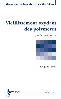 Couverture de l'ouvrage Vieillissement oxydant des polymères