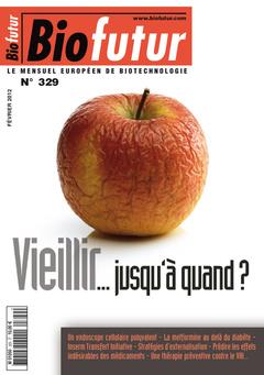 Couverture de l'ouvrage Biofutur N° 329 : Vieillir ... jusqu'à quand ? (Février 2012)