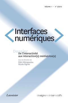 Couverture de l'ouvrage De l'interactivité aux interaction(s) médiatrice(s) (Interfaces numériques Volume 1 N° 1/Janvier-Avril 2012)