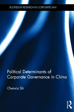 Couverture de l'ouvrage The political determinants of corporate governance in china