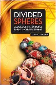Couverture de l'ouvrage Divide spheres. Geodesics and the orderly subdivision of the sphere