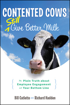 Couverture de l'ouvrage Contented cows give better milk, revised and expanded: the plain truth about employee relations and your bottom line (hardback)