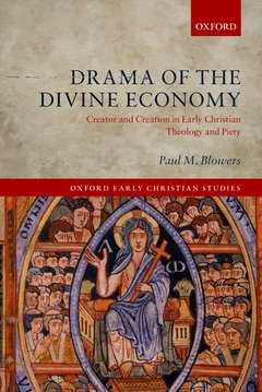 Couverture de l'ouvrage Drama of the divine economy: creator and creation in early christian theology and piety (series: oxford early christian studies)
