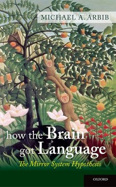 Cover of the book How the brain got language: the mirror system hypothesis
