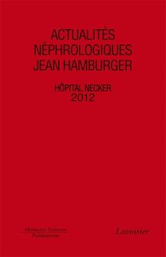 Couverture de l'ouvrage Actualités néphrologiques Jean Hamburger Hôpital Necker 2012
