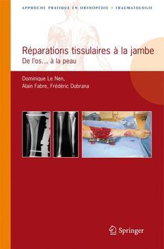 Couverture de l'ouvrage Réparations tissulaires à la jambe