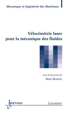 Couverture de l'ouvrage Vélocimétrie laser pour la mécanique des fluides