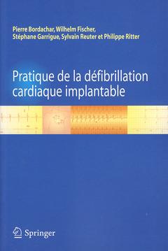 Couverture de l'ouvrage Pratique de la défibrillation cardiaque implantable