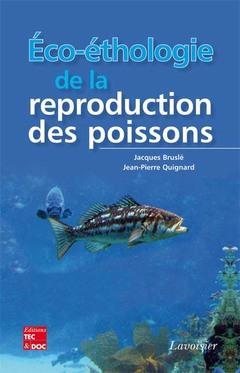Couverture de l'ouvrage Éco-éthologie de la reproduction des poissons