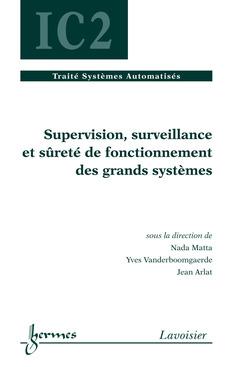 Couverture de l'ouvrage Supervision, surveillance et sûreté de fonctionnement des grands systèmes