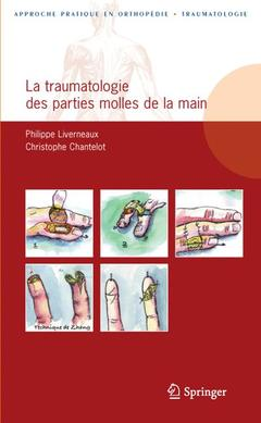 Couverture de l'ouvrage La traumatologie des parties molles de la main