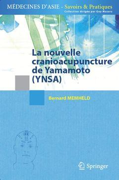 Couverture de l'ouvrage La nouvelle cranioacupuncture de Yamamoto (YNSA)
