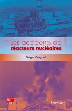Couverture de l'ouvrage Les accidents de réacteurs nucléaires