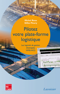Couverture de l'ouvrage Pilotez votre plate-forme logistique