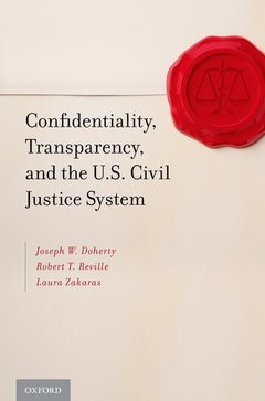 Cover of the book Confidentiality, transparency, and the u s civil justice system