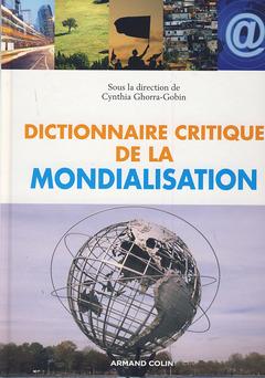 Couverture de l'ouvrage Dictionnaire critique de la mondialisation