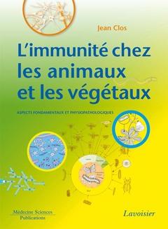 Couverture de l'ouvrage L'immunité chez les animaux et les végétaux