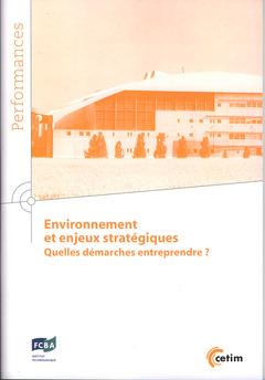 Couverture de l'ouvrage Environnement et enjeux stratégiques, quelles démarches entreprendre ?